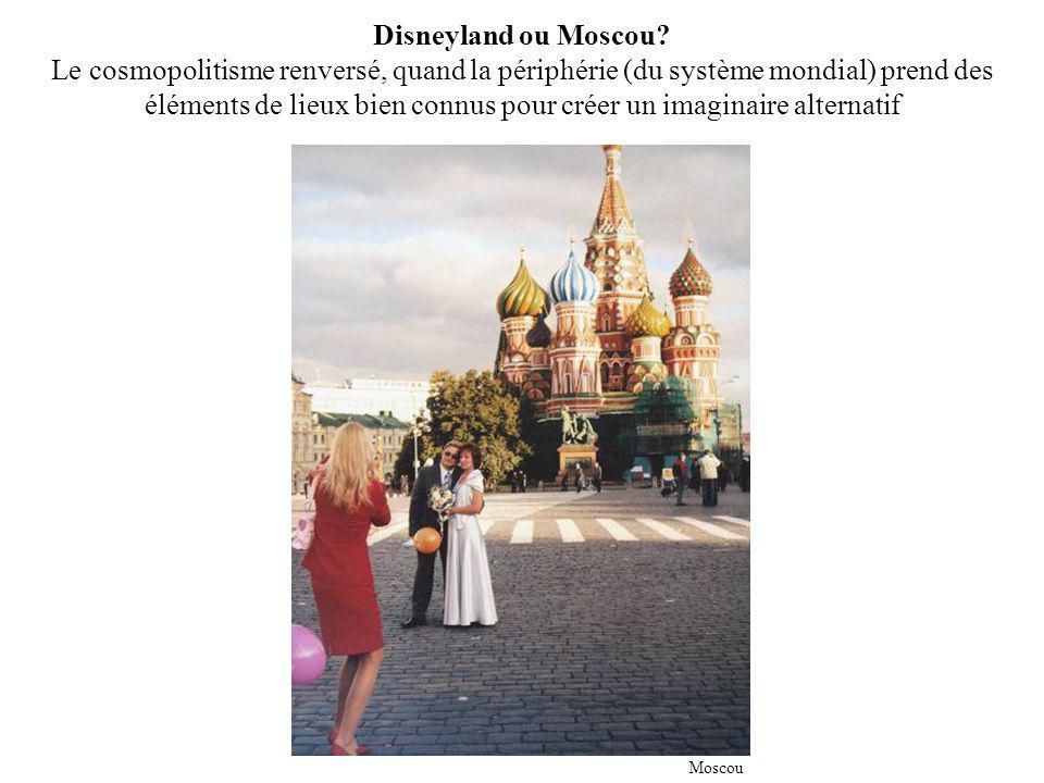 Disneyland ou Moscou.