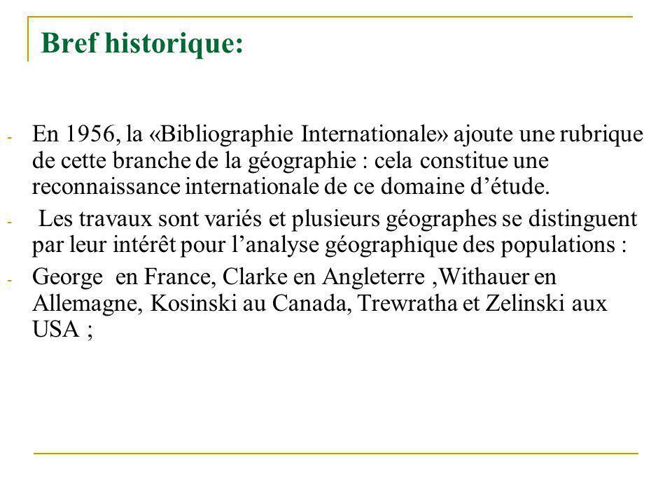 Bref historique: - En 1956, la «Bibliographie Internationale» ajoute une rubrique de cette branche de la géographie : cela constitue une reconnaissance internationale de ce domaine détude.