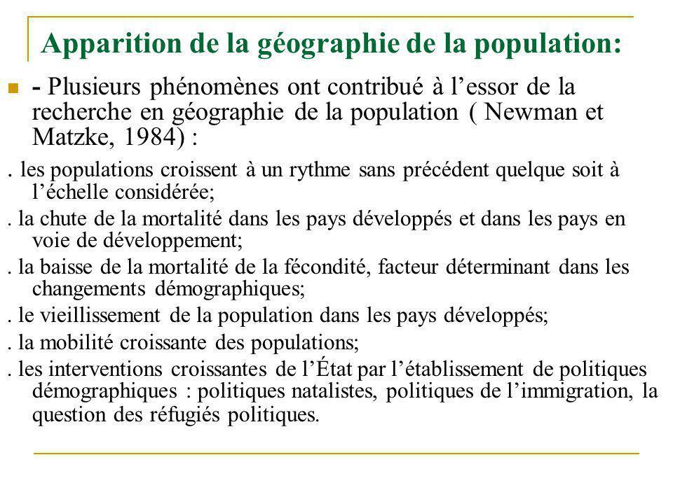 Apparition de la géographie de la population: - Plusieurs phénomènes ont contribué à lessor de la recherche en géographie de la population ( Newman et Matzke, 1984) :.