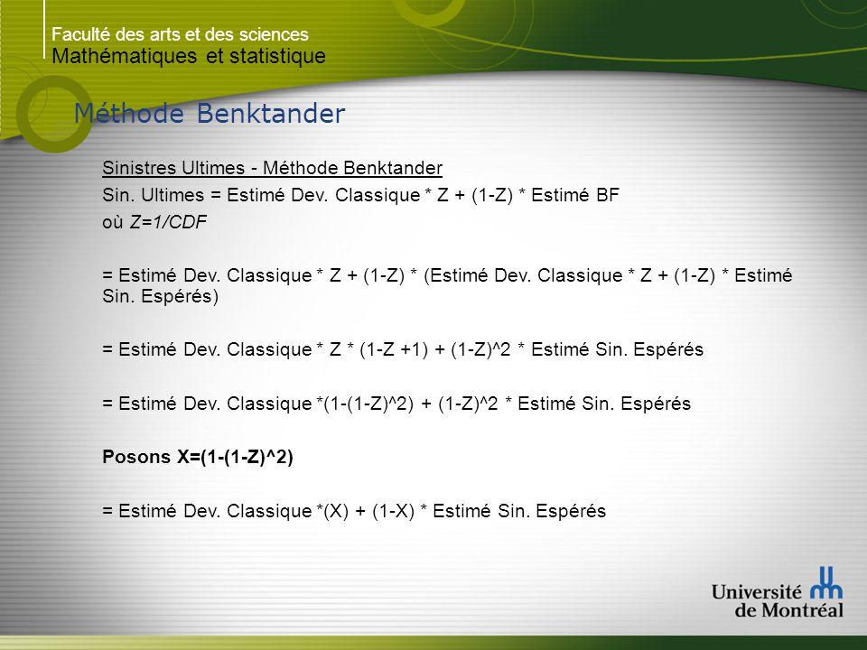 Faculté des arts et des sciences Mathématiques et statistique Méthode Benktander Sinistres Ultimes - Méthode Benktander Sin.
