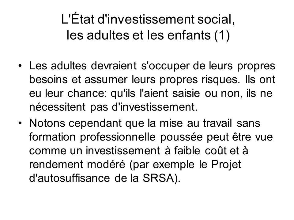L État d investissement social, les adultes et les enfants (1) Les adultes devraient s occuper de leurs propres besoins et assumer leurs propres risques.