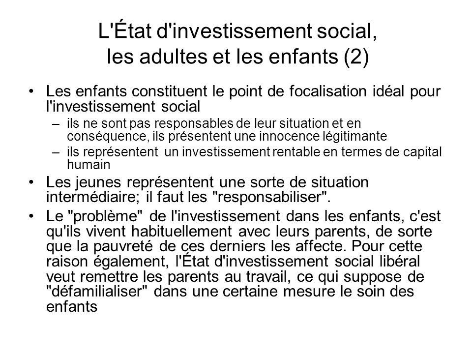 L'État d'investissement social, les adultes et les enfants (2) Les enfants constituent le point de focalisation idéal pour l'investissement social –il