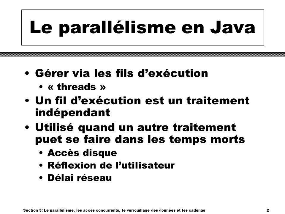 Section 5: Le parallélisme, les accès concurrents, le verrouillage des données et les cadenas23 Une transaction I ll be even more specific with the scenario.