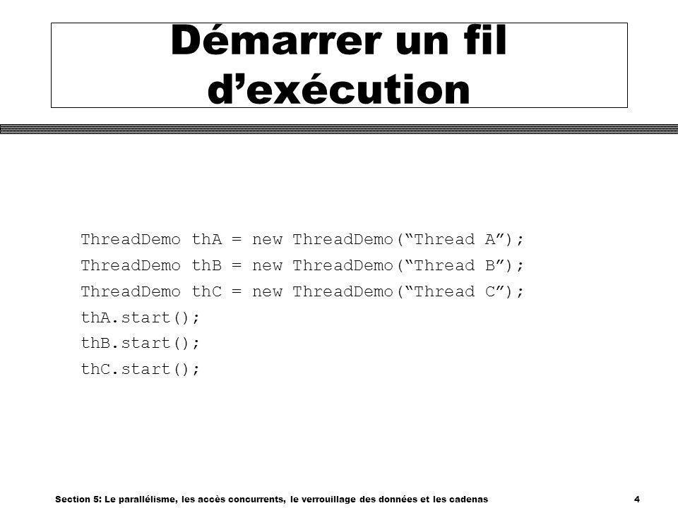 Section 5: Le parallélisme, les accès concurrents, le verrouillage des données et les cadenas15 Plusieurs niveaux de cadenas Enregistrement Page Table Base de données au complet