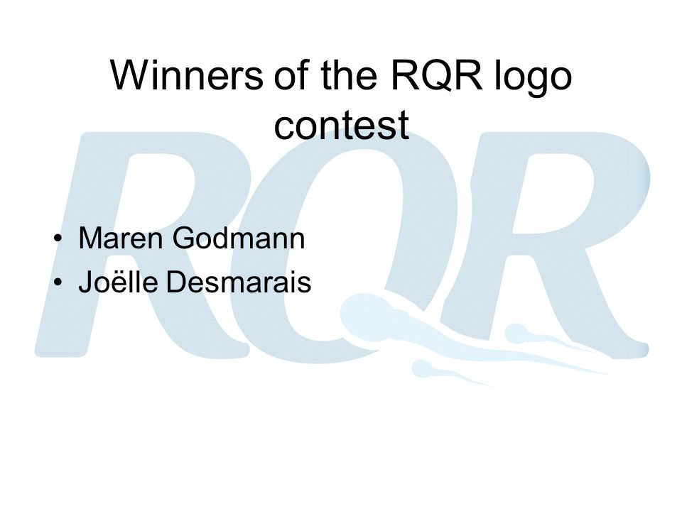 Winners of the RQR logo contest Maren Godmann Joëlle Desmarais