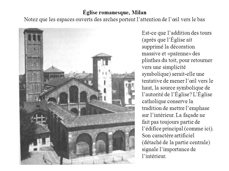 Église romanesque, Milan Notez que les espaces ouverts des arches portent lattention de lœil vers le bas Est-ce que laddition des tours (après que lÉg