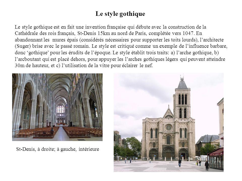 Le style gothique est en fait une invention française qui débute avec la construction de la Cathédrale des rois français, St-Denis 15km au nord de Par