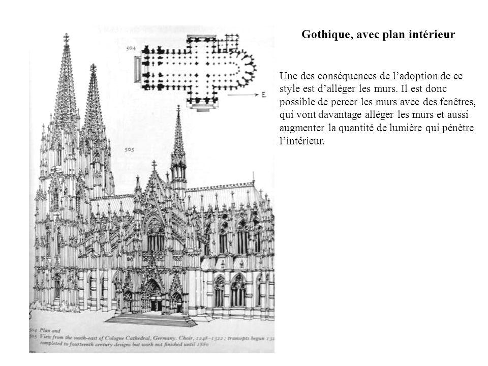 Gothique, avec plan intérieur Une des conséquences de ladoption de ce style est dalléger les murs. Il est donc possible de percer les murs avec des fe
