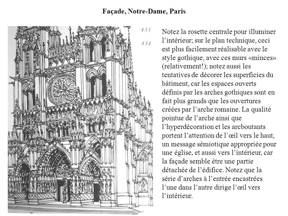 Façade, Notre-Dame, Paris Notez la rosette centrale pour illuminer lintérieur; sur le plan technique, ceci est plus facilement réalisable avec le styl