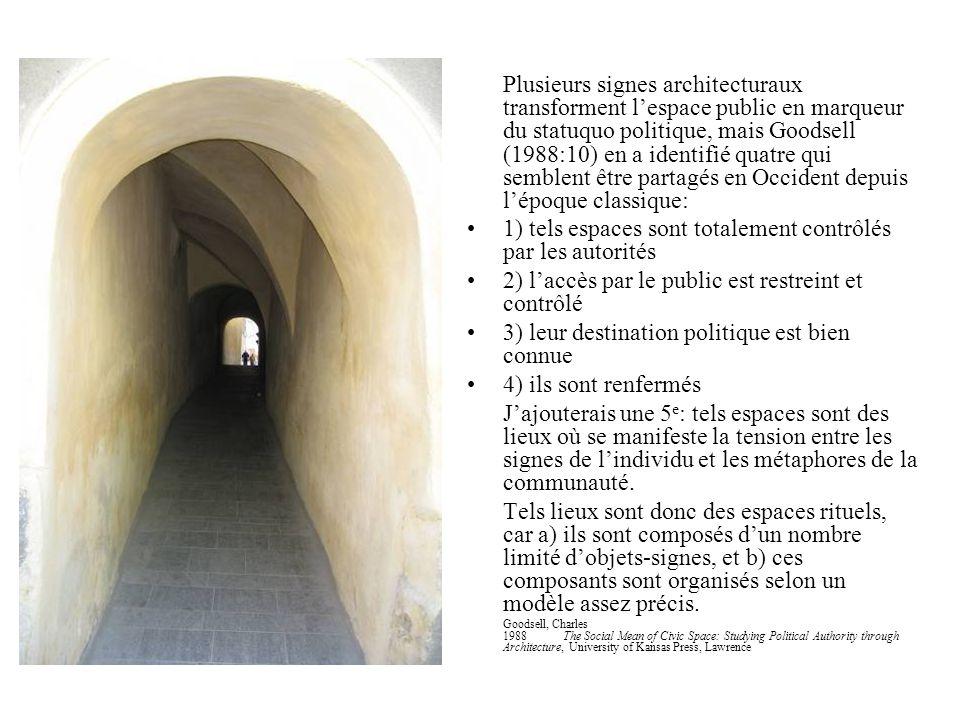Plusieurs signes architecturaux transforment lespace public en marqueur du statuquo politique, mais Goodsell (1988:10) en a identifié quatre qui sembl