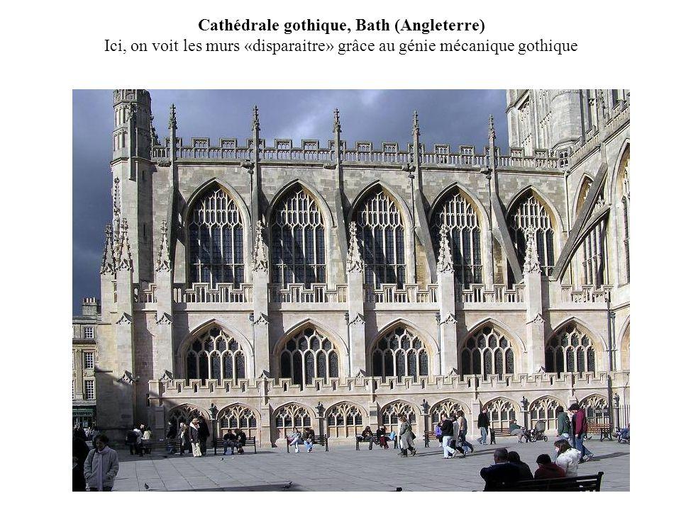 Cathédrale gothique, Bath (Angleterre) Ici, on voit les murs «disparaitre» grâce au génie mécanique gothique