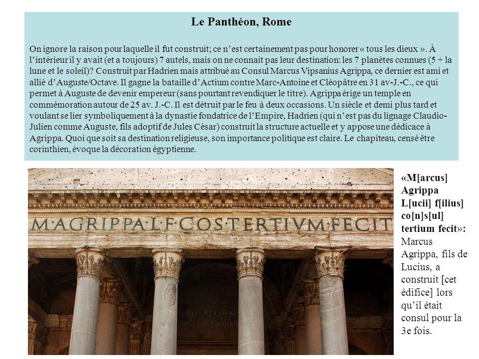 Le Panthéon, Rome On ignore la raison pour laquelle il fut construit; ce nest certainement pas pour honorer « tous les dieux ». À lintérieur il y avai