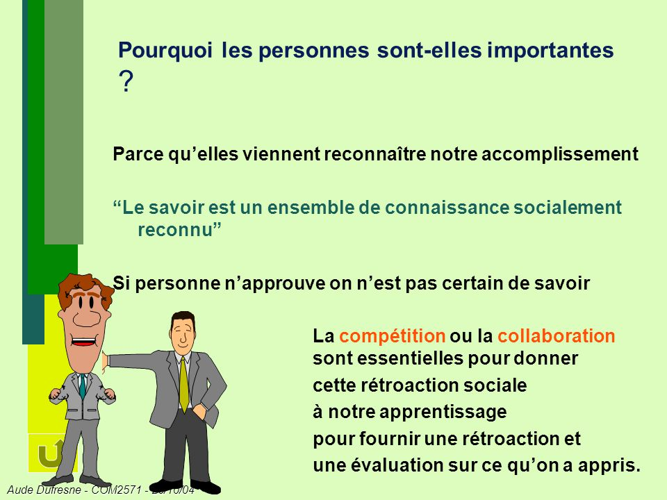 Aude Dufresne - COM2571 - 26/10/04 Pourquoi les personnes sont-elles importantes .