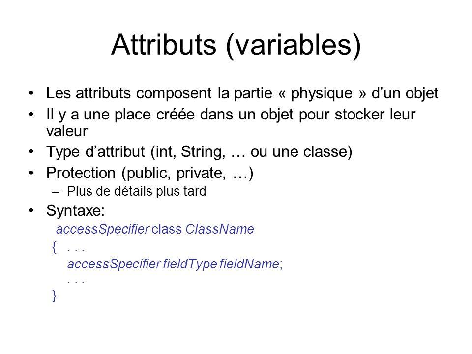 Attributs (variables) Les attributs composent la partie « physique » dun objet Il y a une place créée dans un objet pour stocker leur valeur Type datt