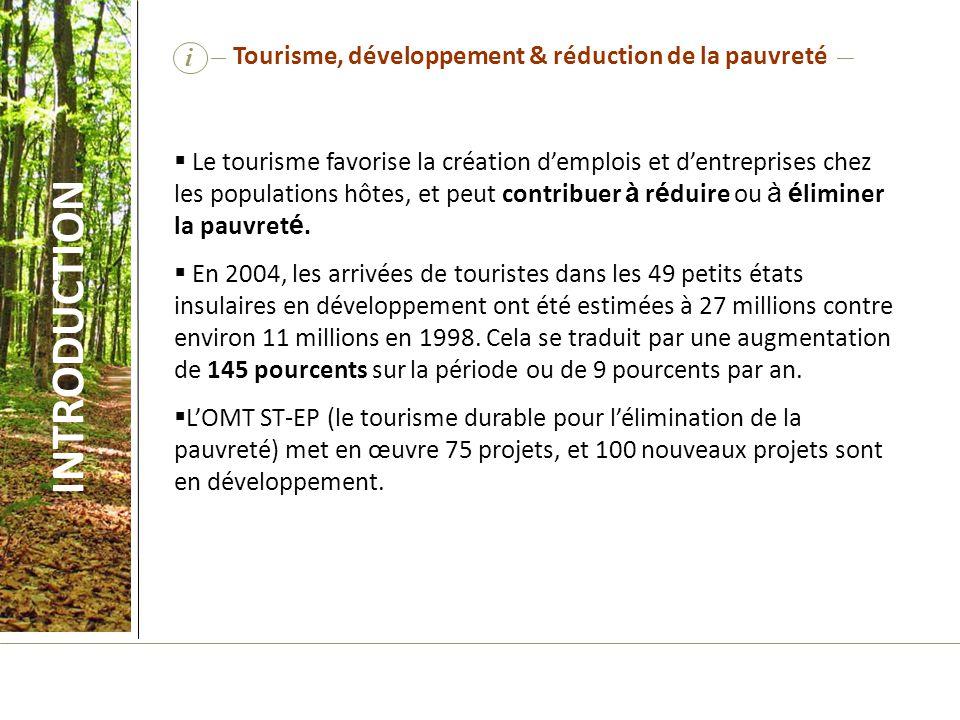 i Les gouvernements prennent de plus en plus conscience de limportance économique, sociale et environnementale du secteur touristique et de ses impacts sur les destinations.