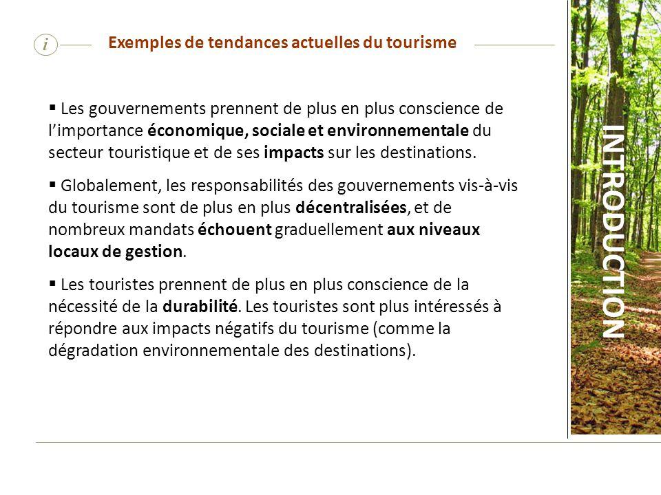 i Les gouvernements prennent de plus en plus conscience de limportance économique, sociale et environnementale du secteur touristique et de ses impact