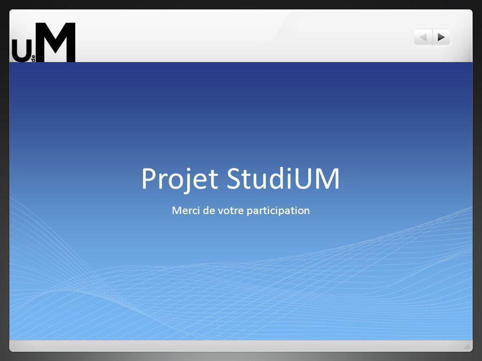 Projet StudiUM Merci de votre participation
