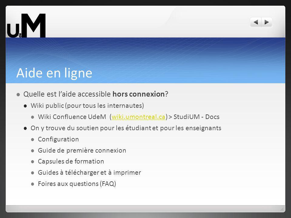 Aide en ligne Quelle est laide accessible hors connexion? Wiki public (pour tous les internautes) Wiki Confluence UdeM (wiki.umontreal.ca) > StudiUM -