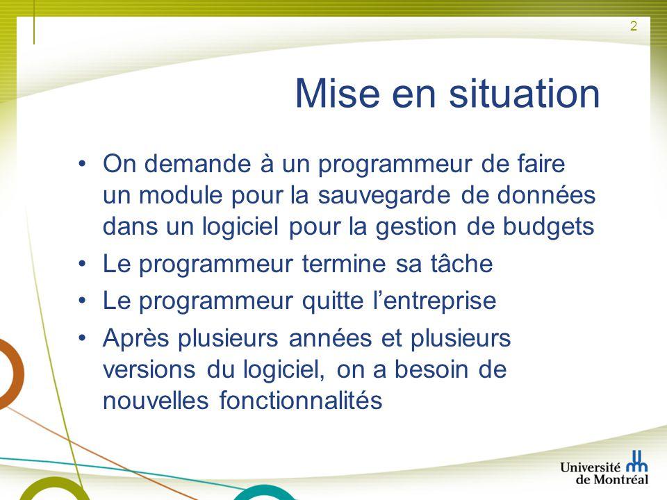2 Mise en situation On demande à un programmeur de faire un module pour la sauvegarde de données dans un logiciel pour la gestion de budgets Le progra