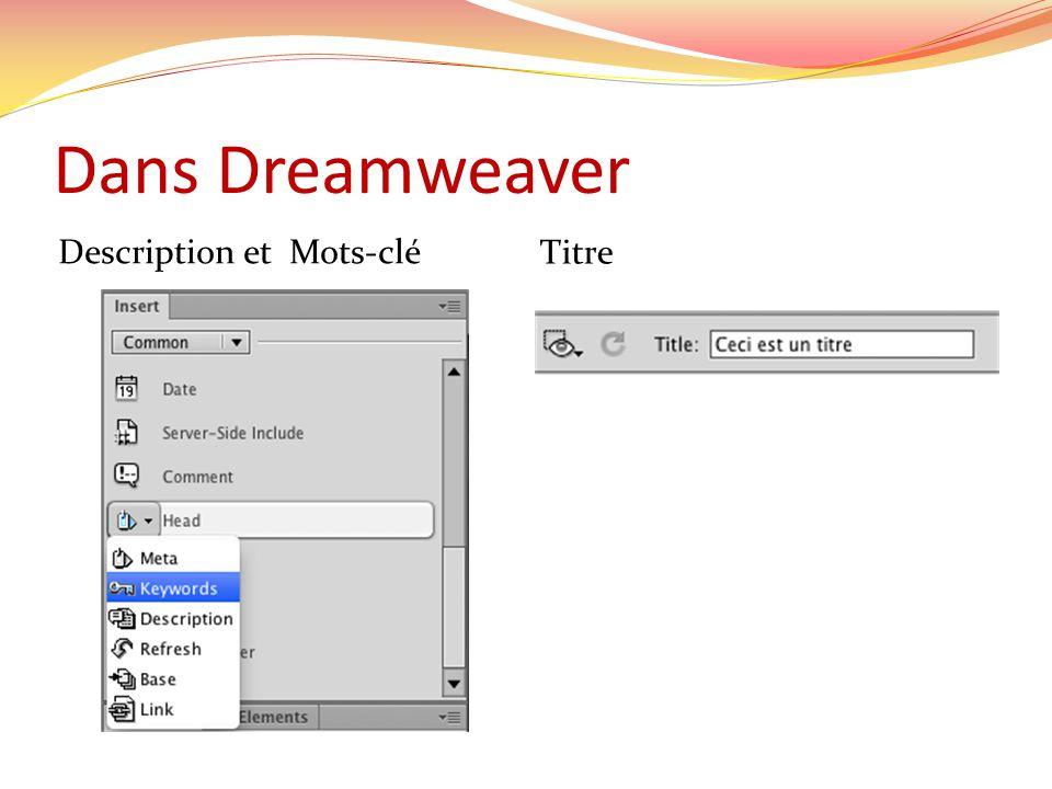 Dans Dreamweaver Description et Mots-clé Titre