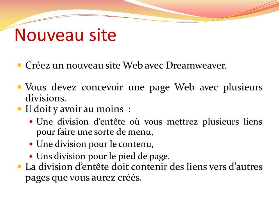 Nouveau site Créez un nouveau site Web avec Dreamweaver.
