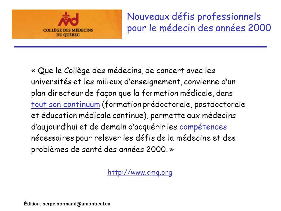 Édition: serge.normand@umontreal.ca « Que le Collège des médecins, de concert avec les universités et les milieux denseignement, convienne dun plan di