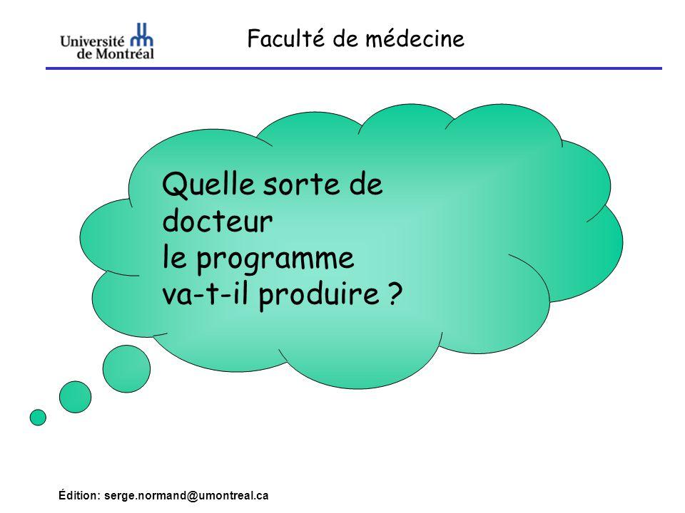 Édition: serge.normand@umontreal.ca Quelle sorte de docteur le programme va-t-il produire ? Faculté de médecine
