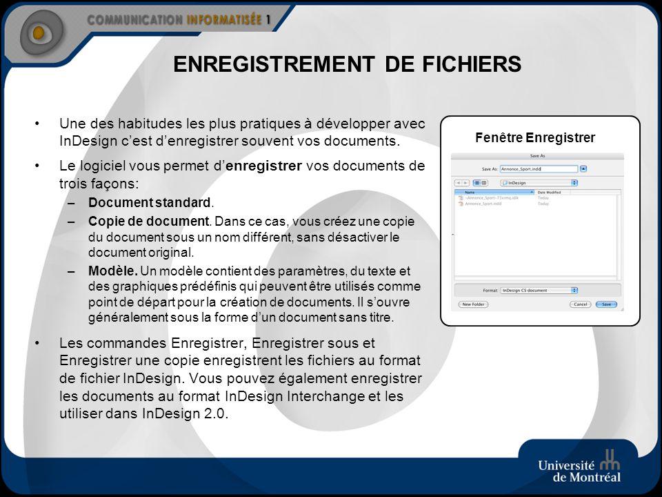 ENREGISTREMENT DE FICHIERS Une des habitudes les plus pratiques à développer avec InDesign cest denregistrer souvent vos documents. Le logiciel vous p
