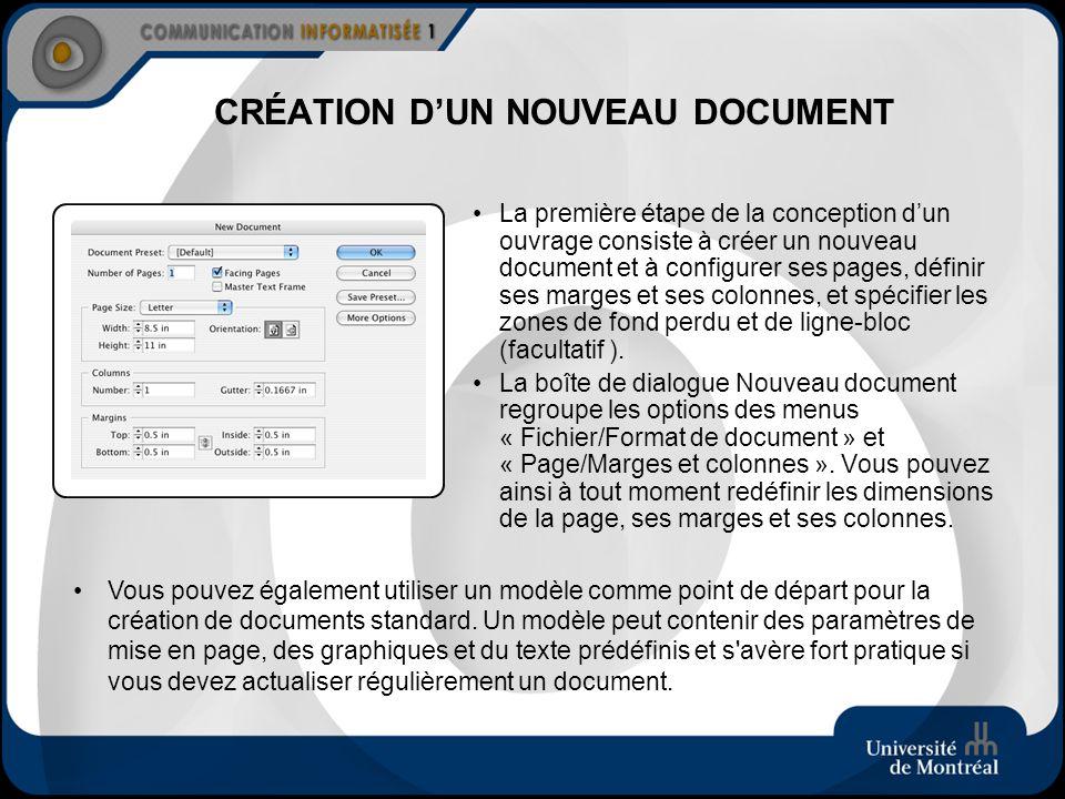 CRÉATION DUN NOUVEAU DOCUMENT La première étape de la conception dun ouvrage consiste à créer un nouveau document et à configurer ses pages, définir s