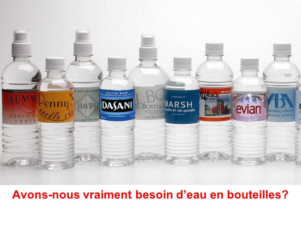Leau embouteillée coûte plus de 1,50$ la bouteille… …cest 1900 fois le prix de leau du robinet.