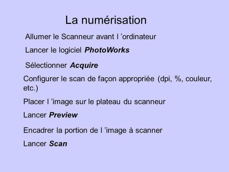 La numérisation Allumer le Scanneur avant l ordinateur Lancer le logiciel PhotoWorks Sélectionner Acquire Configurer le scan de façon appropriée (dpi, %, couleur, etc.) Placer l image sur le plateau du scanneur Encadrer la portion de l image à scanner Lancer Preview Lancer Scan