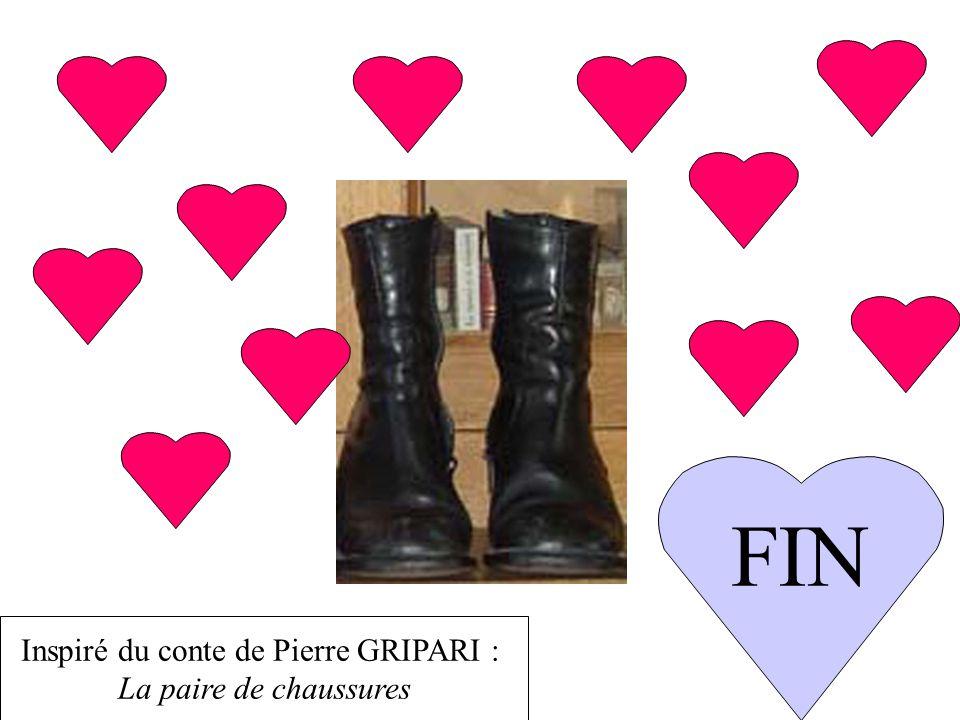 FIN Inspiré du conte de Pierre GRIPARI : La paire de chaussures