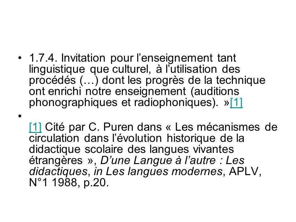 1.7.4. Invitation pour lenseignement tant linguistique que culturel, à lutilisation des procédés (…) dont les progrès de la technique ont enrichi notr