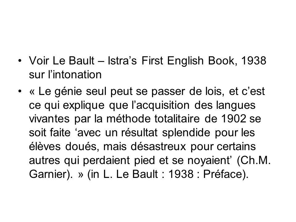 Voir Le Bault – Istras First English Book, 1938 sur lintonation « Le génie seul peut se passer de lois, et cest ce qui explique que lacquisition des l