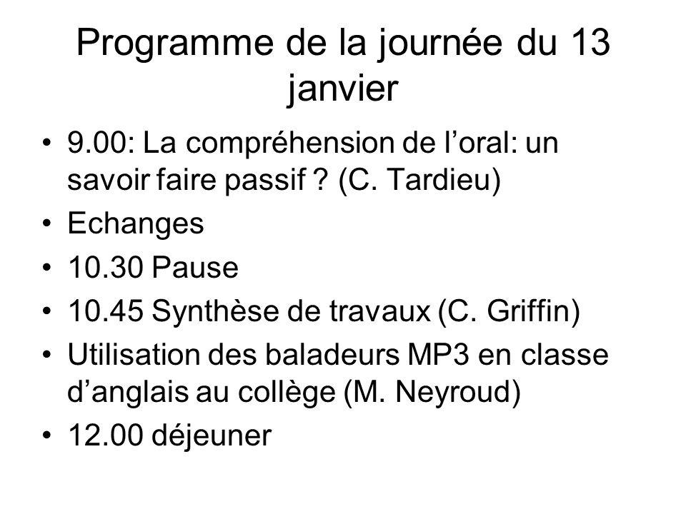 (suite) 13.00 Ciné VO (Vincent Burgatt) 14.00 Mutualisation de pratiques et présentation des tests en ligne (Pierre Vigny) 15.00 Pause 15.15 Frédérique Laude (loral dans les scénarios) 16.00 Fin