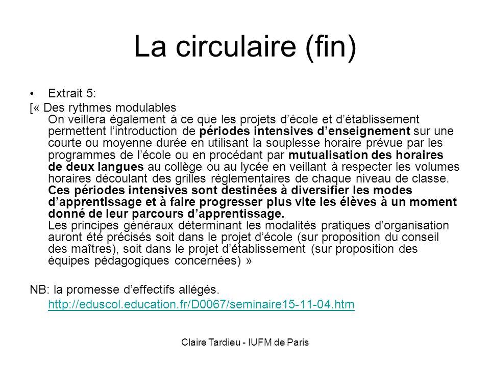 Claire Tardieu - IUFM de Paris La circulaire (fin) Extrait 5: [« Des rythmes modulables On veillera également à ce que les projets décole et détabliss