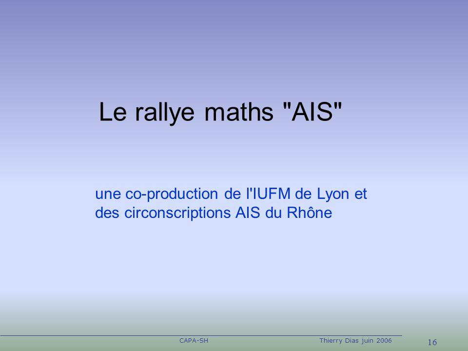 16 CAPA-SHThierry Dias juin 2006 Le rallye maths