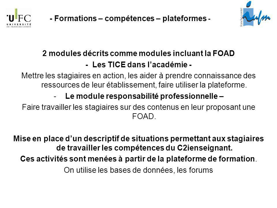 2 modules décrits comme modules incluant la FOAD - Les TICE dans lacadémie - Mettre les stagiaires en action, les aider à prendre connaissance des ressources de leur établissement, faire utiliser la plateforme.