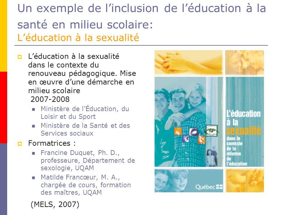 Un exemple de linclusion de léducation à la santé en milieu scolaire: Léducation à la sexualité Léducation à la sexualité dans le contexte du renouveau pédagogique.