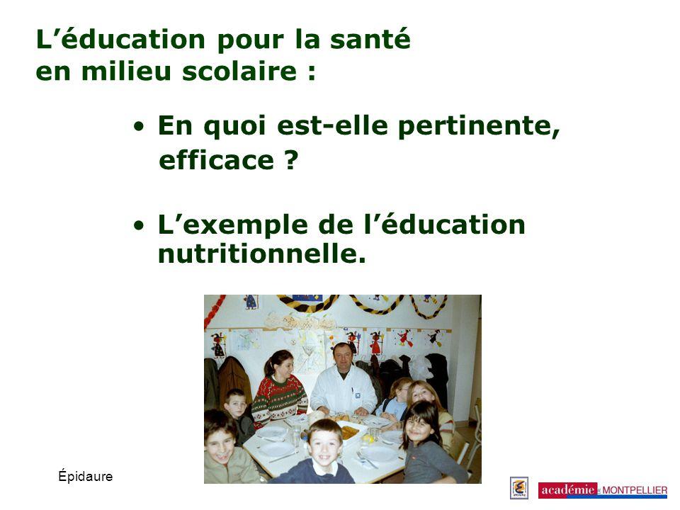 Épidaure Léducation pour la santé en milieu scolaire : En quoi est-elle pertinente, efficace ? Lexemple de léducation nutritionnelle.