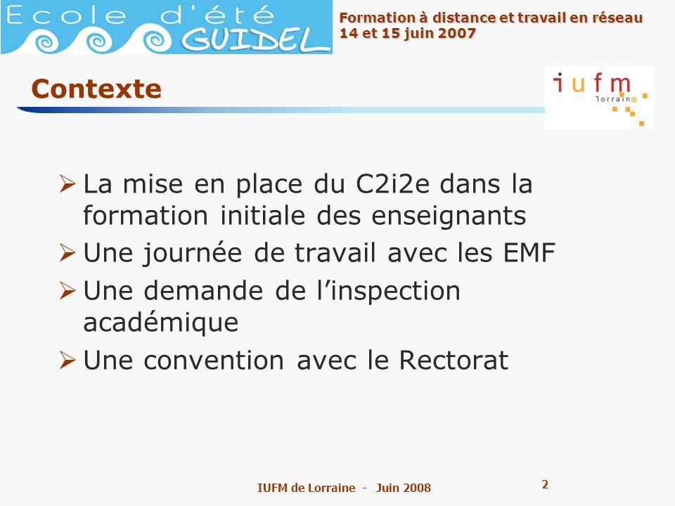 13 Formation à distance et travail en réseau 14 et 15 juin 2007 IUFM de Lorraine - Juin 2008