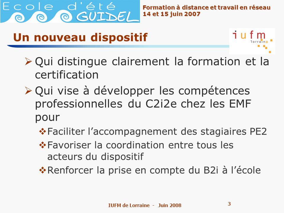 4 4 Formation à distance et travail en réseau 14 et 15 juin 2007 IUFM de Lorraine - Juin 2008 La formation