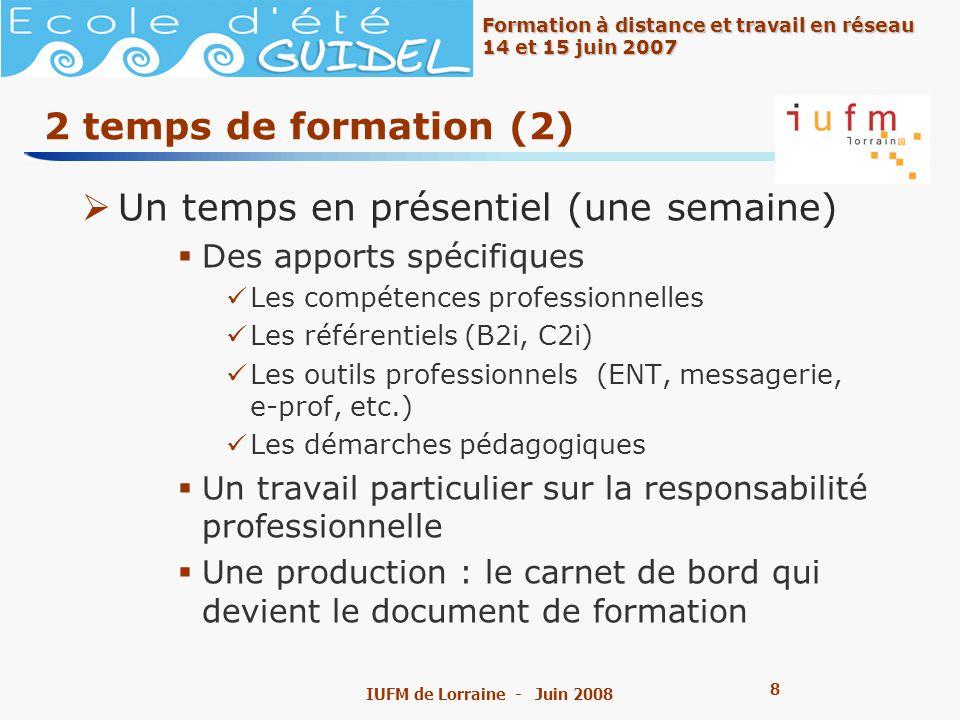 9 9 Formation à distance et travail en réseau 14 et 15 juin 2007 IUFM de Lorraine - Juin 2008 La certification