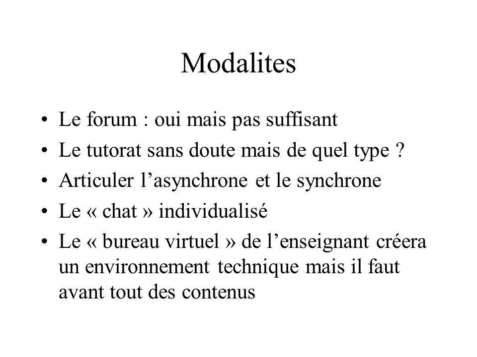 Modalites Le forum : oui mais pas suffisant Le tutorat sans doute mais de quel type .