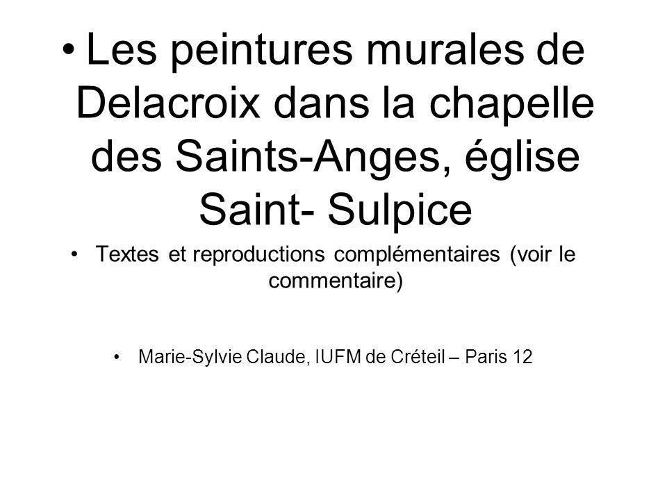 Les peintures murales de Delacroix dans la chapelle des Saints-Anges, église Saint- Sulpice Textes et reproductions complémentaires (voir le commentai