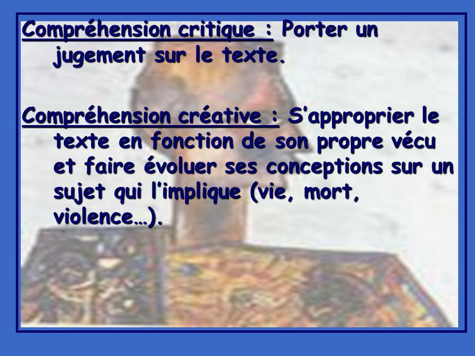 Compréhension critique : Porter un jugement sur le texte.