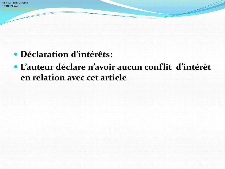 Déclaration dintérêts: Lauteur déclare navoir aucun conflit dintérêt en relation avec cet article Docteur Pascal CHASSOT 6 Octobre 2013 http://pascal-chassot.docvadis.fr