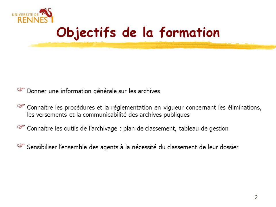 2 Objectifs de la formation Donner une information générale sur les archives Connaître les procédures et la réglementation en vigueur concernant les é