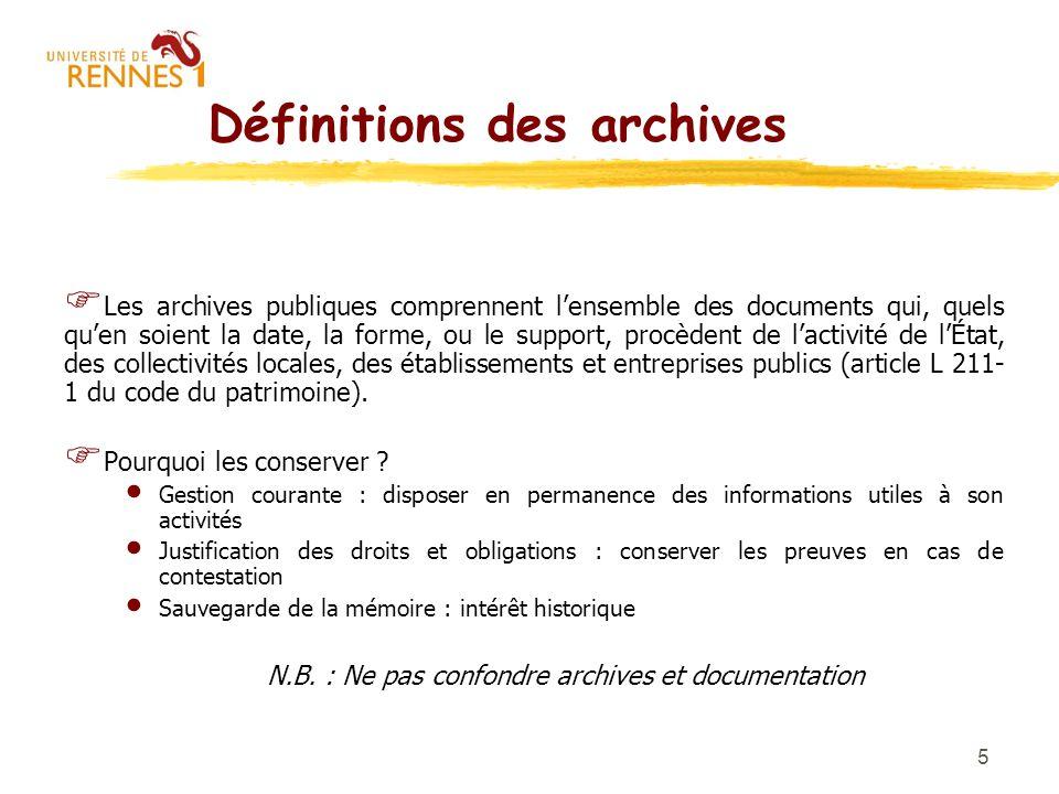 5 Définitions des archives Les archives publiques comprennent lensemble des documents qui, quels quen soient la date, la forme, ou le support, procède