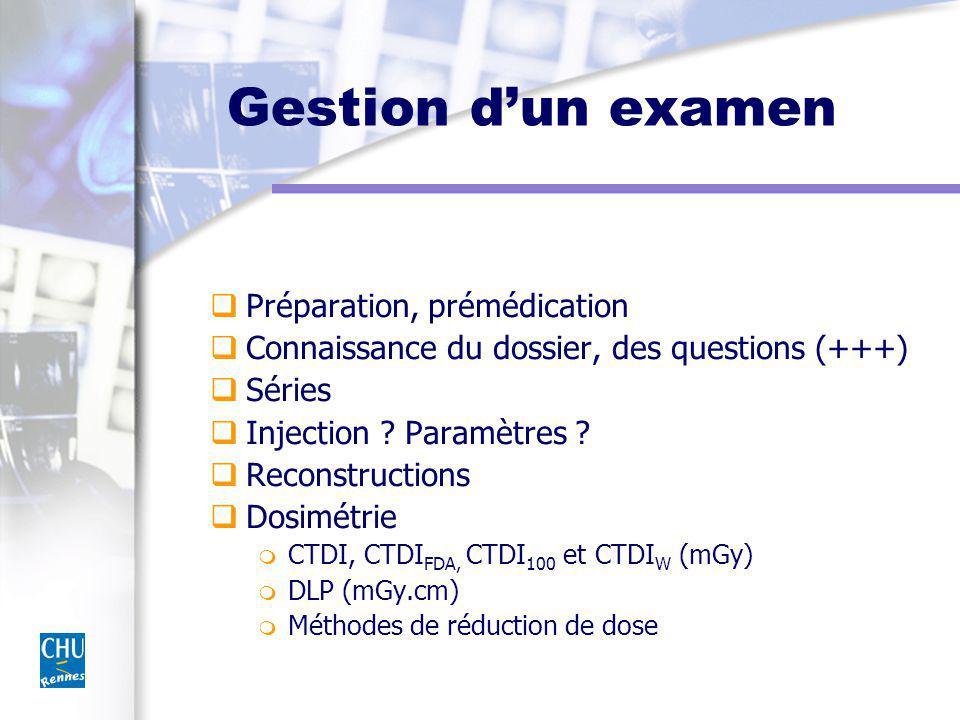 Gestion dun examen Préparation, prémédication Connaissance du dossier, des questions (+++) Séries Injection .